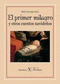 EL PRIMER MILAGRO Y OTROS CUENTOS NAVIDEÑOS
