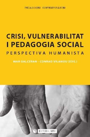 CRISI, VULNERABILITAT I PEDAGOGIA SOCIAL : PERSPECTIVA HUMANISTA
