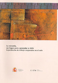 LA ESCUELA, UN LUGAR PARA APRENDER A VIVIR : 2 PREMIO DE INNOVACIÓN EDUCATIVA, 2004