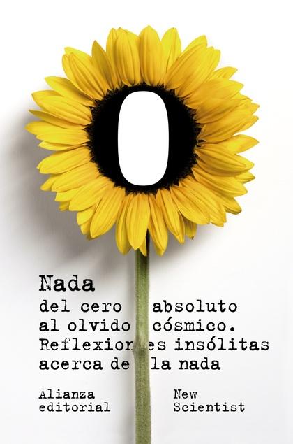 NADA, DEL CERO ABSOLUTO AL OLVIDO CÓSMICO : REFLEXIONES INSÓLITAS ACERCA DE LA NADA