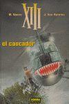 XIII 10, EL CASCADOR