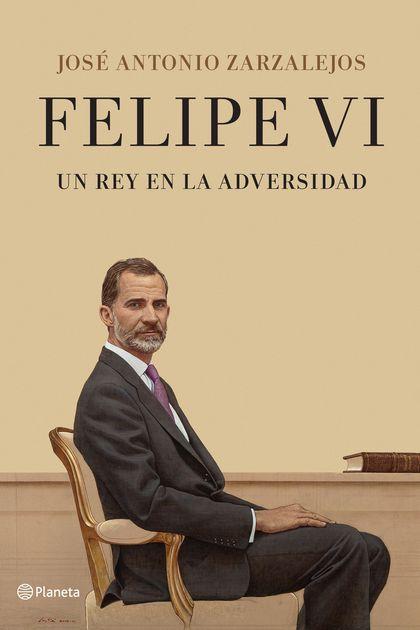 FELIPE VI. UN REY EN LA ADVERSIDAD.