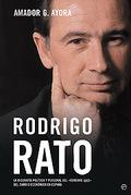 RODRIGO RATO. LA BIOGRAFÍA POLÍTICA Y PERSONAL DEL ´CEREBRO GRIS´ DEL CAMBIO ECONÓMICO EN ESPA