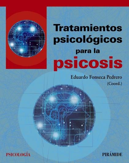 TRATAMIENTOS PSICOLÓGICOS PARA LA PSICOSIS.