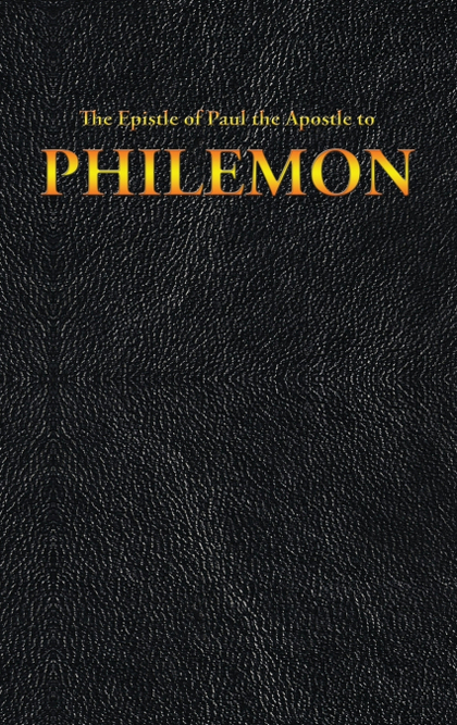 THE EPISTLE OF PAUL THE APOSTLE TO PHILEMON