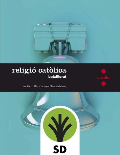 CRD ALUMNE. RELIGIÓ CATÒLICA. BATXILLERAT.