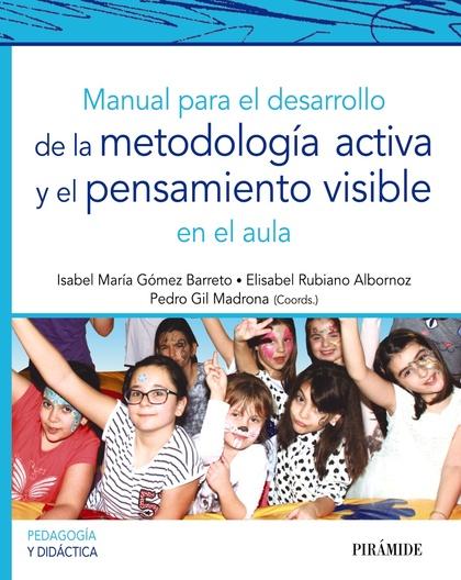 MANUAL PARA EL DESARROLLO DE LA METODOLOGÍA ACTIVA Y EL PENSAMIENTO VISIBLE EN E.