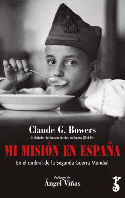 MI MISIÓN EN ESPAÑA. EN EL UMBRAL DE LA SEGUNDA GUERRA MUNDIAL