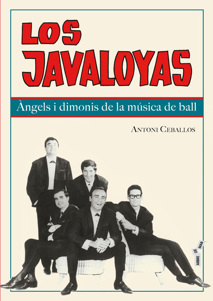 LOS JAVALOYAS. ÀNGELS I DIMONIS DE LA MÚSICA DE BALL