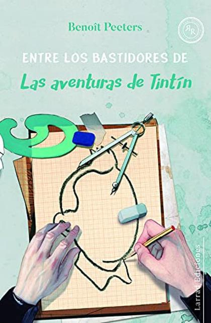 ENTRE LOS BASTIDORES DE LAS AVENTURAS DE TINTÍN.