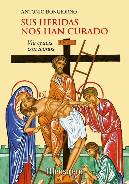 SUS HERIDAS NOS HAN CURADO                                                      VIACRUCIS CON I