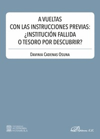 A VUELTAS CON LAS INSTRUCCIONES PREVIAS: ¿INSTITUCIÓN FALLIDA O TESORO POR DESCU