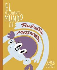 EL INCREÍBLE MUNDO DE RAFAELLA MOZZARELLA