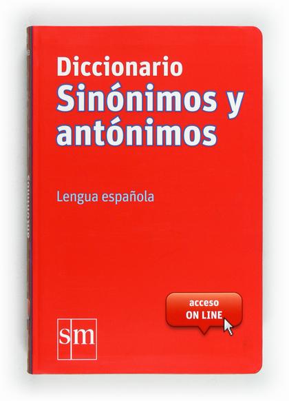 DICCIONARIO SINÓNIMOS Y ANTÓNIMOS : LENGUA ESPAÑOLA