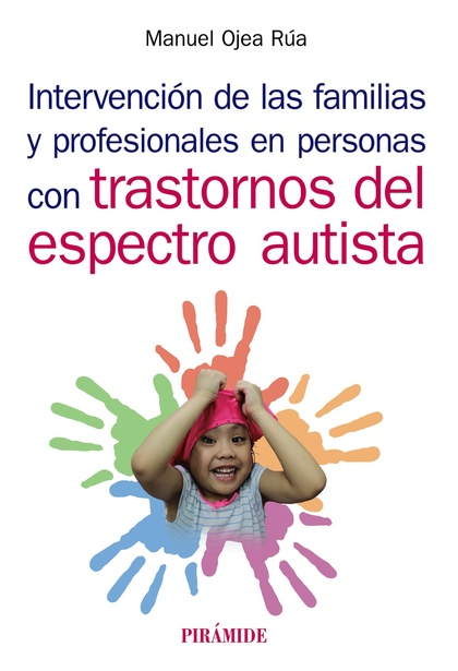 INTERVENCIÓN DE LAS FAMILIAS Y PROFESIONALES EN PERSONAS CON TRASTORNOS DEL ESPE.