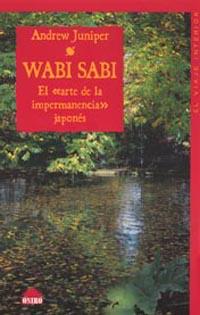 WABI SABI: EL ARTE DE LA IMPERMANENCIA JAPONÉS