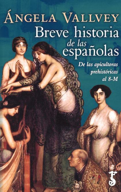 BREVE HISTORIA DE LAS ESPAÑOLAS.DE LAS APICULTORAS PREHISTORICAS AL 8-M