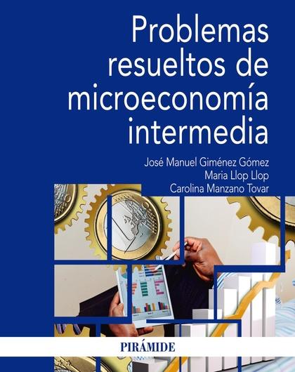 PROBLEMAS RESUELTOS DE MICROECONOMÍA INTERMEDIA.