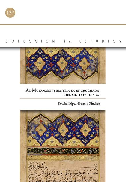 AL-MUTANABBI FRENTE A LA ENCRUCIJADA DEL SIGLO IV H./C. : CLAVES PARA UNA LECTURA DEL PANEGÍRIC