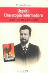 URGOITI : UNA UTOPÍA REFORMADORA : EL SOL, 1917-1931 Y CRISOL, 1931
