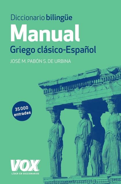 DICCIONARIO MANUAL GRIEGO : GRIEGO CLÁSICO-ESPAÑOL