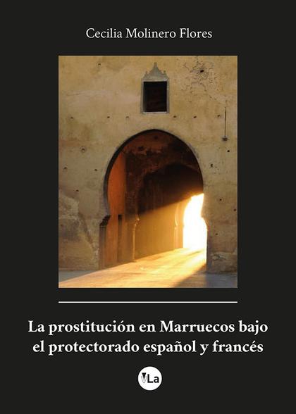 LA PROSTITUCIÓN EN MARRUECOS BAJO EL PROTECTORADO ESPAÑOL Y FRANCÉS