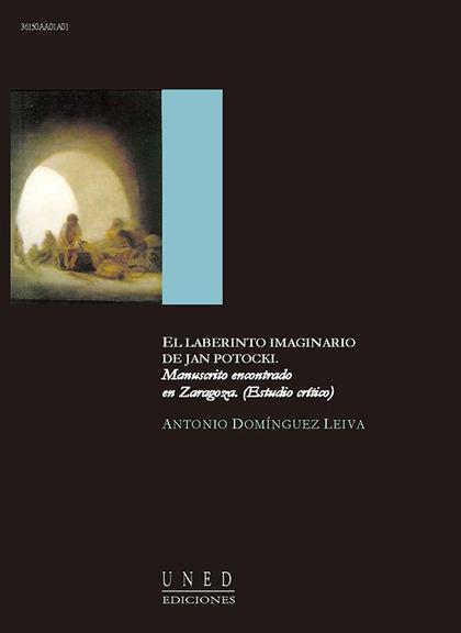 EL LABERINTO IMAGINARIO DE JAN POTOCKI, MANUSCRITO ENCONTRADO EN ZARAGOZA (ESTUDIO CRÍTICO)