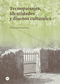 TECNOPAISAJES, IDENTIDADES Y DISEÑOS CULTURALES.