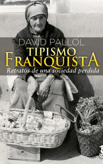 TIPISMO FRANQUISTA. RECUERDOS DE UNA SOCIEDAD PERDIDA