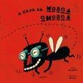 A CASA DA MOSCA CHOSCA