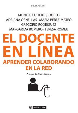 EL DOCENTE EN LÍNEA : APRENDER COLABORANDO EN LA RED