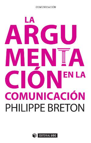 LA ARGUMENTACIÓN EN LA COMUNICACIÓN