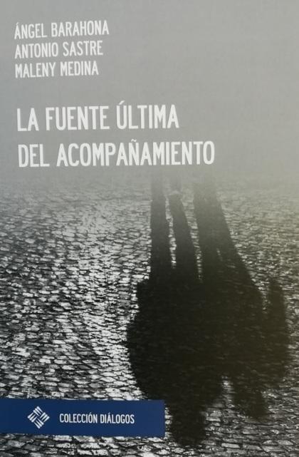 LA FUENTE ÚLTIMA DEL ACOMPAÑAMIENTO.