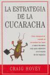 THE WAY OF THE COCKROACH = LA ESTRATEGIA DE LA CUCARACHA: CÓMO DESAPAR