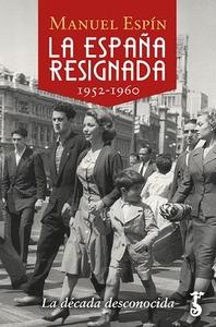 ESPAÑA RESIGNADA, LA (1952-1960)