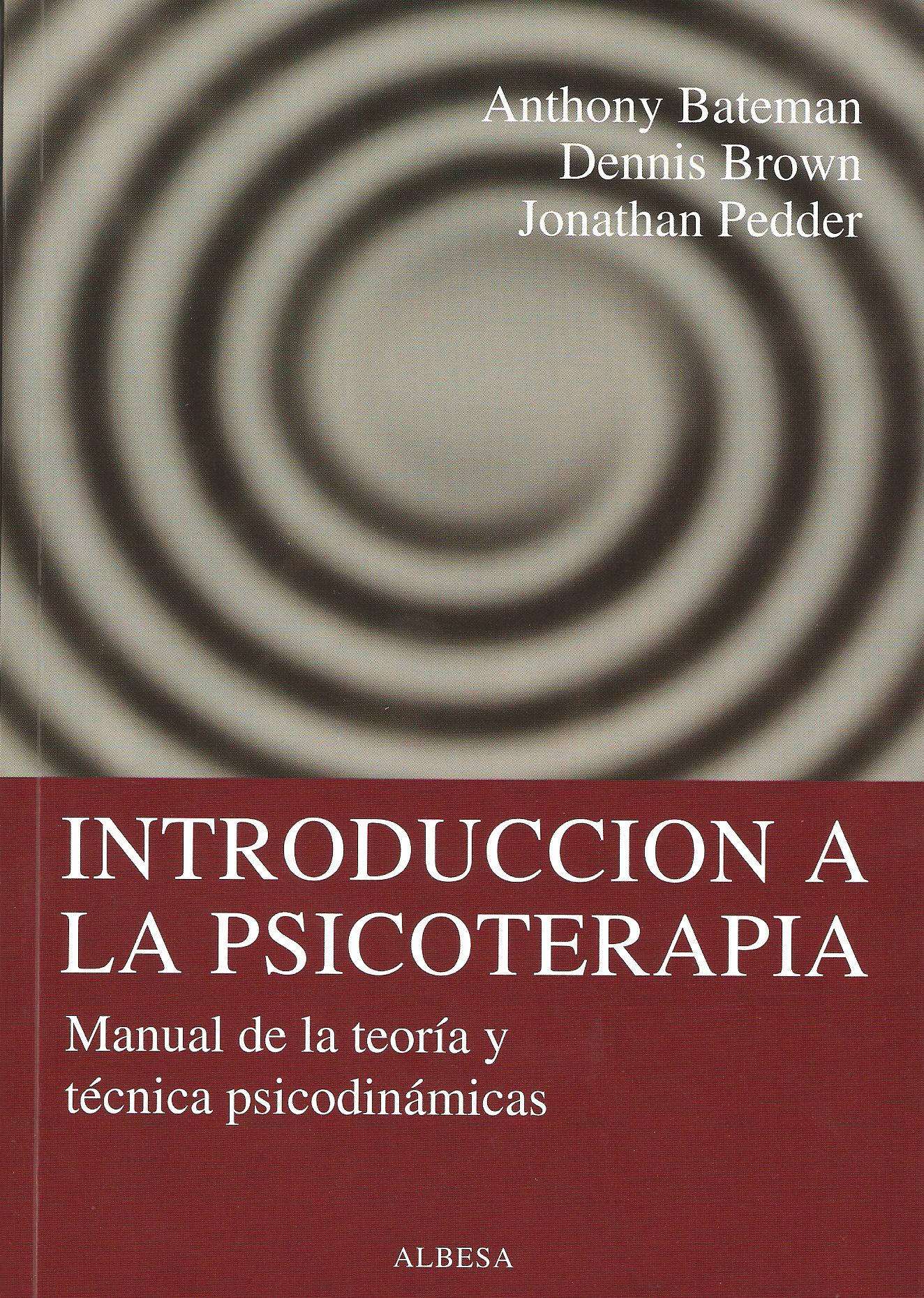 INTRODUCCIÓN A LA PSICOTERAPIA : MANUAL DE TEORÍA Y TÉCNICA PSICODINÁMICAS