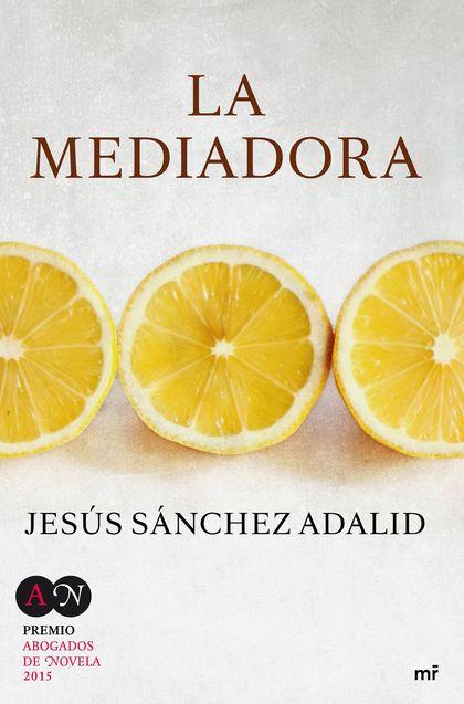 LA MEDIADORA. PREMIO ABOGADOS DE NOVELA 2015