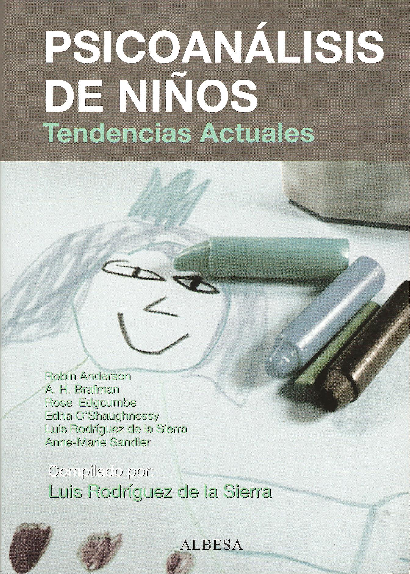 PSICOANÁLISIS DE NIÑOS. TENDENCIAS ACTUALES. TENDENCIAS ACTUALES