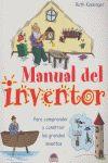 MANUAL DEL INVENTOR: PARA COMPRENDER Y CONSTRUIR LOS GRANDES INVENTOS