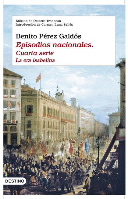 EPISODIOS NACIONALES IV. LA ERA ISABELINA