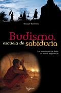 BUDISMO, ESCUELA DE SABIDURÍA.