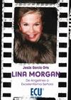 LINA MORGAN : DE ANGELINES A EXCELENTÍSIMA SEÑORA