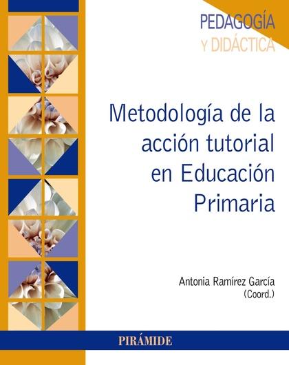 METODOLOGÍA DE LA ACCIÓN TUTORIAL EN EDUCACIÓN PRIMARIA.