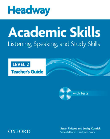 HEADWAY ACADEMIC SKILLS 2: LISTENING, SPEACKING AND SUTDY SKILLS TEACHER´S GUIDE