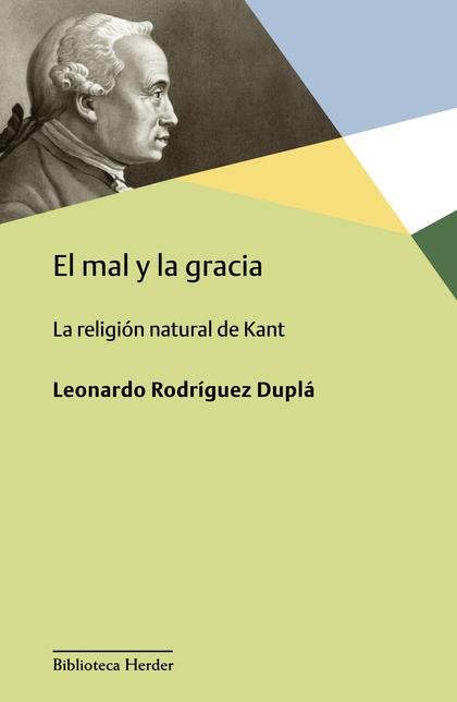 EL MAL Y LA GRACIA. LA RELIGIÓN NATURAL DE KANT