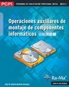 OPERACIONES AUXILIARES DE MONTAJE DE COMPONENTES INFORMÁTICOS (MF1207_1).