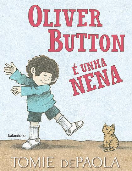 OLIVER BUTTON É UNHA NENA.