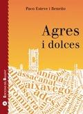 AGRES I DOLCES. MOSTRA DE LLENGUA I LITERATURA POPULARS ARREPLEGADA A AGRES