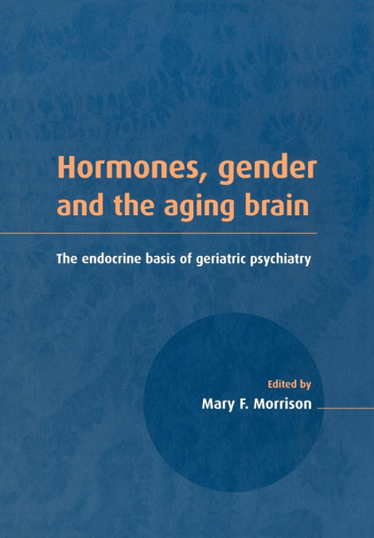 HORMONES, GENDER AND THE AGING BRAIN