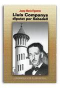 LLUIS COMPANYS, DIPUTAT PER SABADELL.
